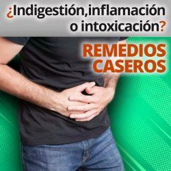 ¿Indigestión, inflamación o intoxicación? Remedios Caseros