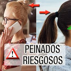 Peinados riesgosos