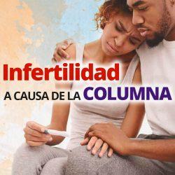 Infertilidad a causa de la columna
